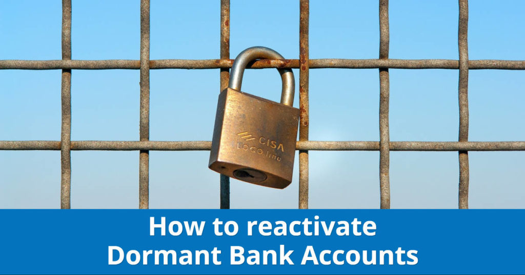 reactivate dormant bank accounts